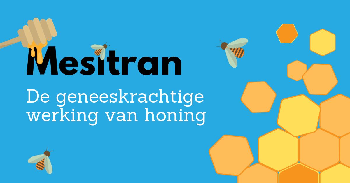 Mesitran: De geneeskrachtige werking van honing